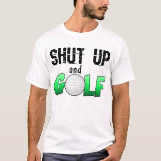 T-shirt Tais-toi et jouez au golf