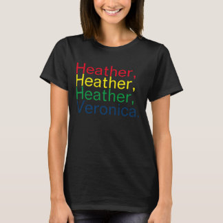 T-shirt Tais-toi, Heather !