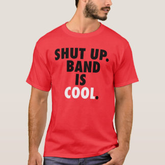 T-shirt Tais-toi. La bande est fraîche