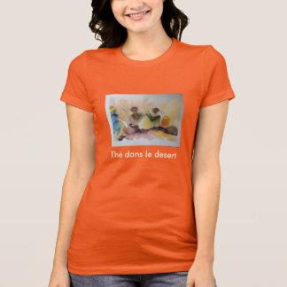 "T-shirt TeeShirt ""thé dans le désert"""