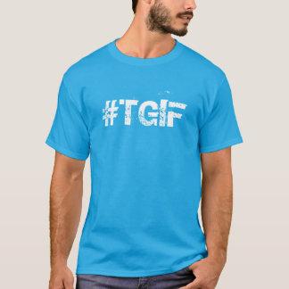 T-SHIRT #TGIF