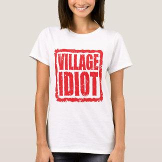 T-shirt Timbre d'idiot de village