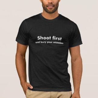 T-shirt Tirez d'abord et enterrez les erreurs