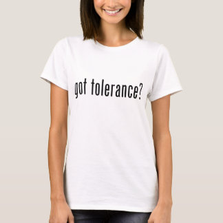 T-shirt tolérance obtenue ?