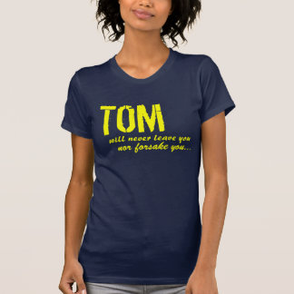 T-shirt Tom est là pour vous !