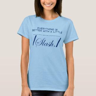 T-shirt Tout est meilleur avec la barre oblique