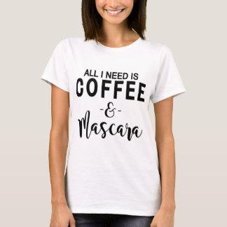 T-shirt Tout que j'ai besoin est café et mascara