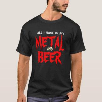 T-shirt Tout que j'ai est mon métal et bière !