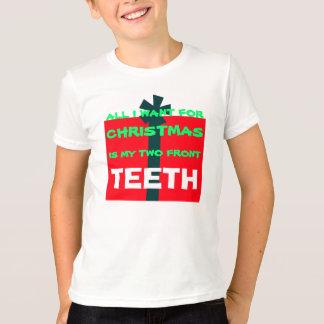 T-shirt TOUT que JE VEUX POUR NOËL EST des DENTS - chemise