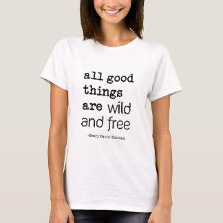 T-shirt Toutes les bonnes choses sont sauvages et libres