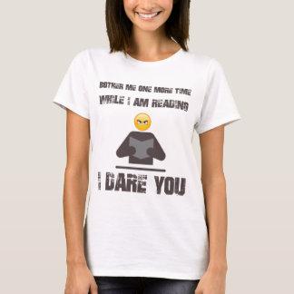T-shirt Tracassez-moi une fois de plus tandis que je suis