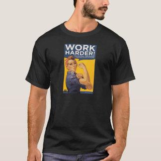 T-shirt Travailler plus dur ! Les sociétés ont besoin de