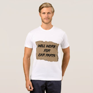 T-shirt Travaillera pour des PIÈCES de VOITURE