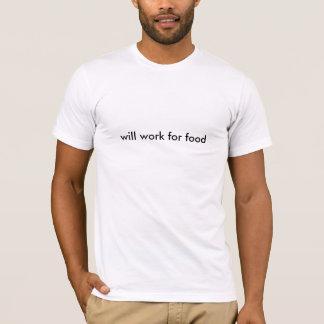 T-shirt travaillera pour la nourriture