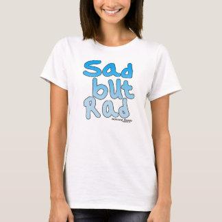 T-shirt triste mais de rad