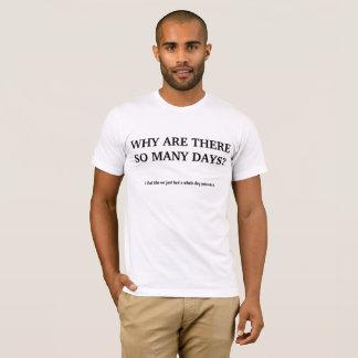 T-shirt Trop de jours