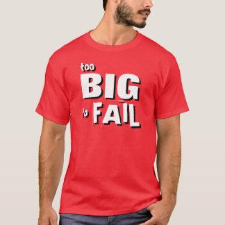 T-shirt Trop grand pour échouer la chemise