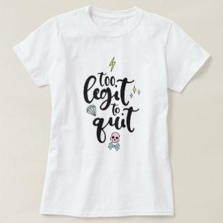 T-shirt Trop pièce de théâtre pour stopper la chemise de