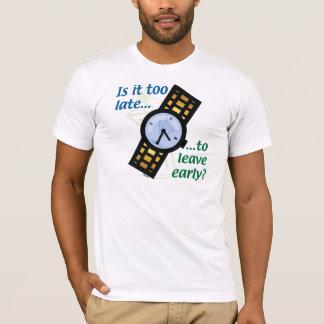 T-shirt Trop tard pour partir tôt ?