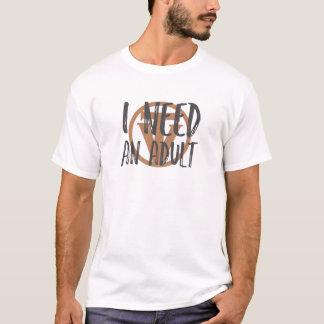 T-shirt TrueVanguard - j'ai besoin d'un adulte -