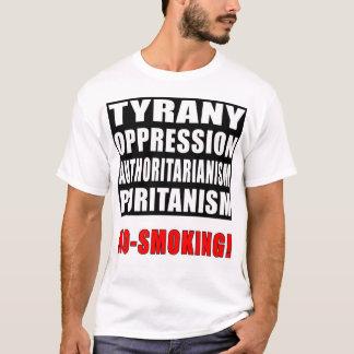 T-shirt Tyrannie, oppression, autoritarisme, non-fumeurs !