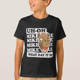 T-shirt Uh oh. Mike, Mike, quel jour est lui ?