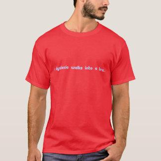 T-shirt Un dyslexique entre dans un soutien-gorge