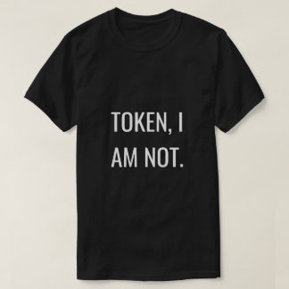 T-shirt Unapologetically noir : Tokenism
