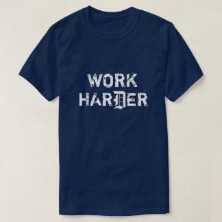 T-shirt Une pièce en t plus dure de travail