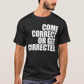 T-shirt venez correct ou obtenez corrigé