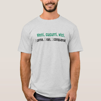 T-shirt Veni, le cucurri, vici., je suis venu, j'ai couru,