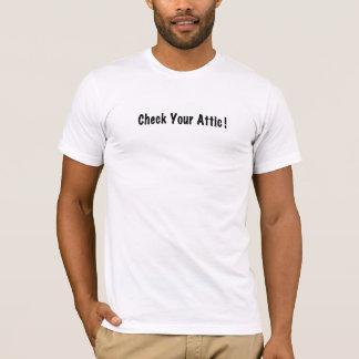 T-shirt Vérifiez votre grenier ! Allumez la chemise