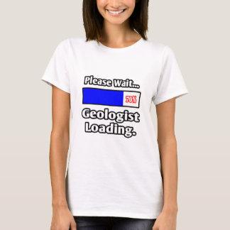 T-shirt Veuillez attendre… le chargement de géologue
