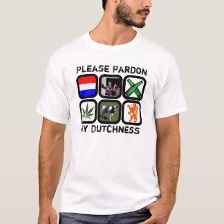 T-shirt Veuillez pardonner mon Dutchness