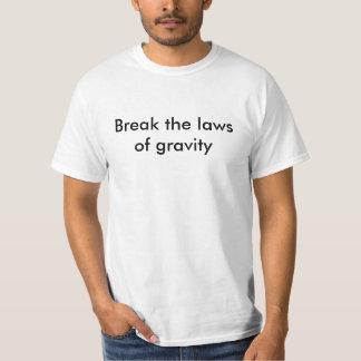 T-shirt Violez les lois de la gravité