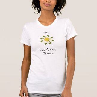 T-shirt visage de sourire de fleur, salut. Je ne