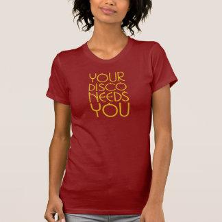 T-shirt Votre disco a besoin de vous