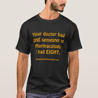 T-shirt Votre docteur a eu UN semestre de la pharmacologie