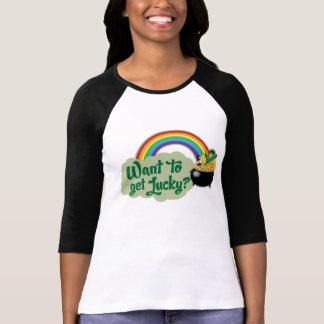 T-shirt Voulez obtenir chanceux ? Chemise