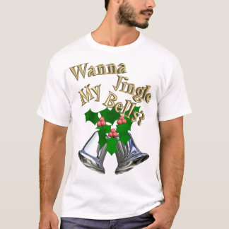 T-shirt Voulez tinter mes Bells ?