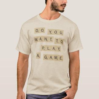 T-shirt Voulez-vous jouer un jeu ?