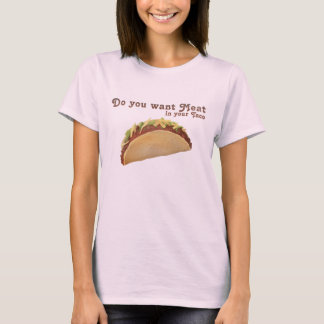 T-shirt Voulez-vous la viande en votre taco ?