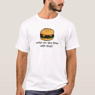 T-shirt Vous aiment des fritures avec cela ?