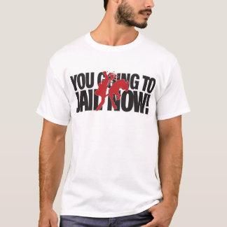 T-shirt Vous allant emprisonner maintenant 2