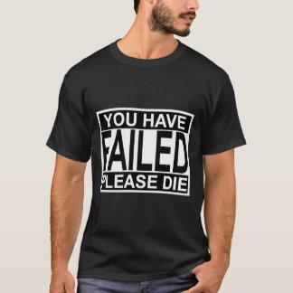 T-shirt Vous avez échoué