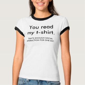 T-shirt Vous avez lu mon T-shirt., CELA EST ASSEZ D'INTE