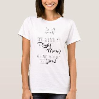 T-shirt Vous chaton je pièce en t