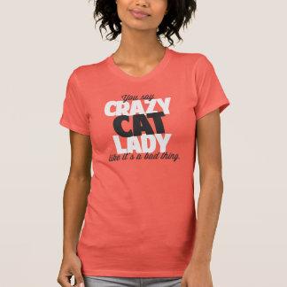 T-shirt Vous dites la dame folle de chat comme le son une