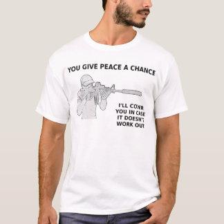 T-shirt Vous donnez à paix une occasion, je vous couvrirez