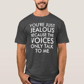 T-shirt Vous êtes juste citation drôle jalouse